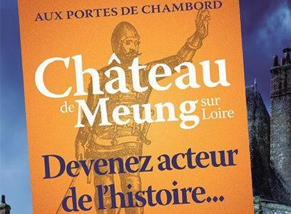 Deviens explorateur de l'Histoire au château de Meung-sur-Loire