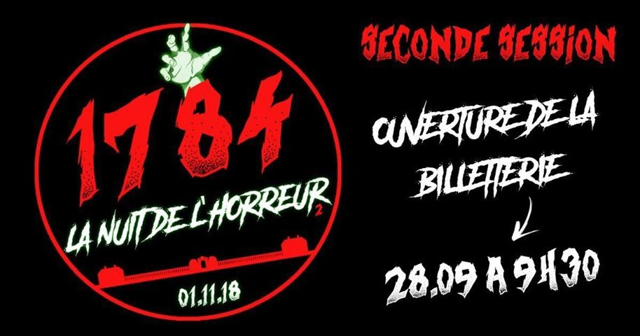 1784 : la Nuit de l'Horreur, 2nde session !